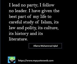 I lead no party; follow no leader. | AllaMa IqBal