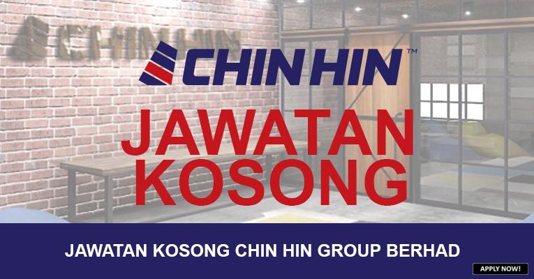 JAWATAN KOSONG DI CHIN HIN GROUP BERHAD