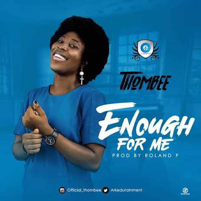 Thombee - Enough For Me Audio & Lyrics