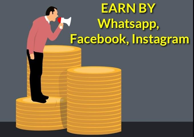 Whatspp, Facebook, और Instagram का Use करके पैसा कैसे कमाए, वो भी घर बैठे?