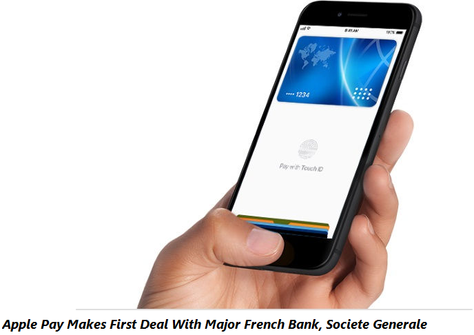 Apple Pay Makes First Deal With Major French Bank, Societe Generale
