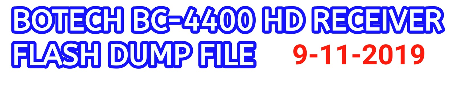 BOTECH BC-4400 HD RECEIVER FLASH DUMP FILE