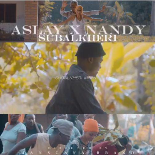 Aslay Ft. Nandy - Subalkheri Mpenzi (Subal Heri & Subalheri Mpenzi)
