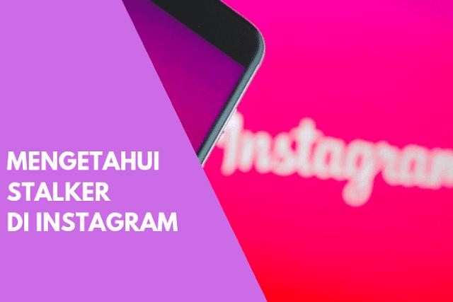 """Cara Mengetahui Siapa Saja Orang Yang """"Mengintip"""" Profil Instagram Tanpa Aplikasi"""