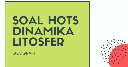 4 Contoh Soal Level Hots Dinamika Litosfer Jawaban Maniak Soal
