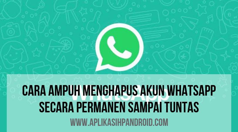 Cara Menghapus Permanen Akun Whatsapp