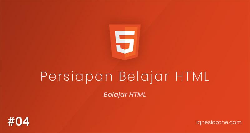 Persiapan Belajar HTML