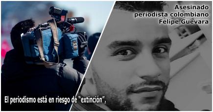 """El periodismo está en riesgo de """"extinción"""", alerta la UNESCO – Asesinado periodista colombiano Fel"""