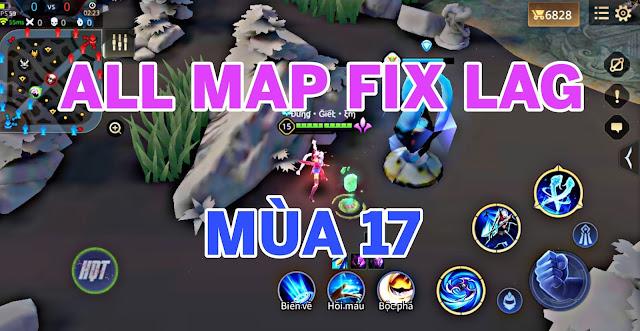 FIX LAG LIÊN QUÂN MÙA 17 - TẤT CẢ MAP FIX LAG TRÊN KÊNH HQT CHANNEL