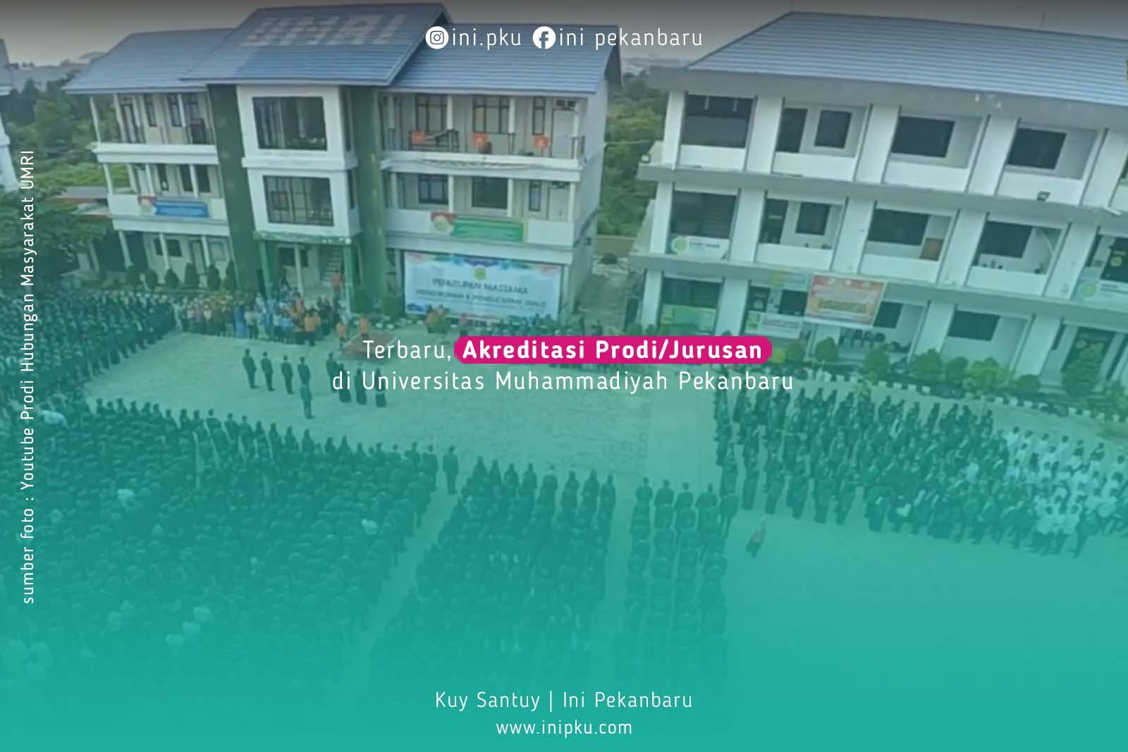 Terbaru, Akreditasi Prodi/Jurusan di Universitas Muhammadiyah Pekanbaru