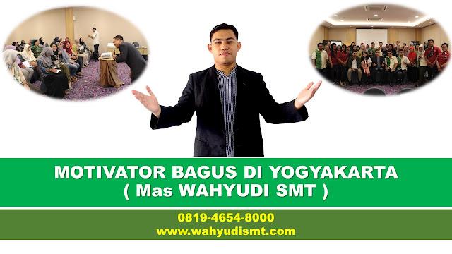 motivator di jogja, tarif motivator jogja, MOTIVATOR YOGYAKARTA, training motivasi Jogja, pembicara seminar Jogja,