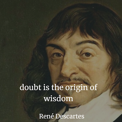 Doubt is the origin of wisdom