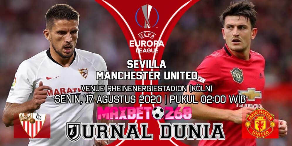 Prediksi Sevilla vs Manchester United 17 Agustus 2020 Pukul 02:00 WIB
