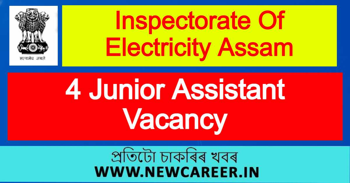 Inspectorate Of Electricity Assam Recruitment 2021 : Apply For 4 Junior Assistant Vacancy