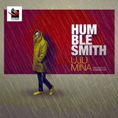 """Humblesmith makes a come back with """"Uju Mina"""". N-Tyze amusement releases their star artiste's new record that is Humblesmith's debut single for 2019."""