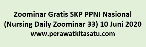 Zoominar Gratis SKP PPNI Nasional (Nursing Daily Zoominar 33) 10 Juni 2020