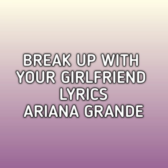 Break Up With Your Girlfriend Im Bored Lyrics