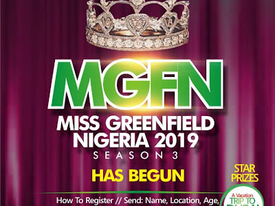 REGISTRATION HAS BEGUN FOR MISS GREENFIELD NIGERIA 2019 (3rd Edition)