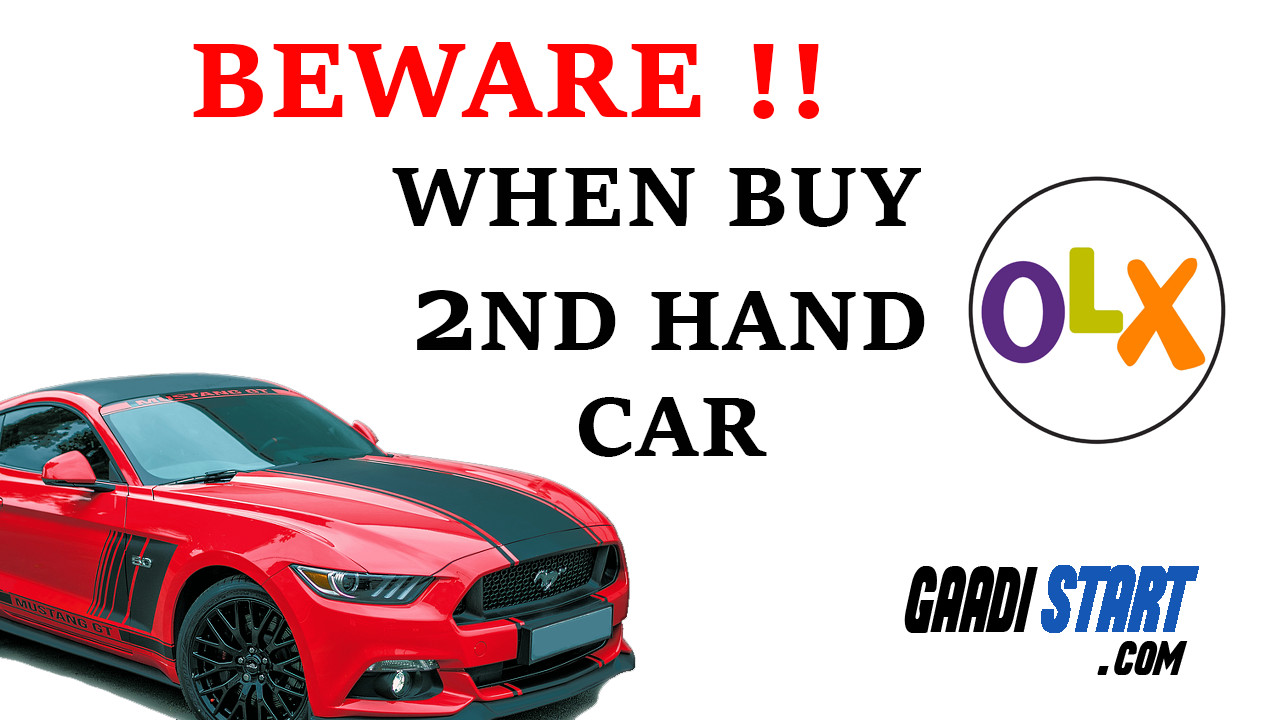 BEWARE!! WHEN BUY SECOND HAND OR USED CAR'S FROM OLX