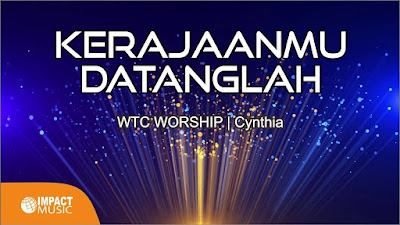 WTC Worship - KerajaanMu Datanglah