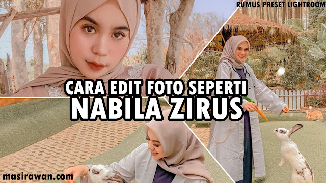 Cara Edit Foto seperti Selebgram Nabila Zirus