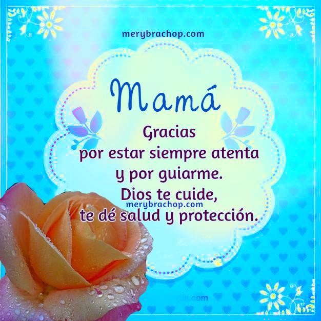 Saludos, frases cristianas , dedicatorias, imágenes para la madre en su feliz día, cumpleaños de mamá, palabras de agradecimiento a mi madre por Mery Bracho.