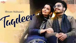 Checkout Shivam Mahajan New song Taqdeer Lyrics penned by Rakhi Mahajan