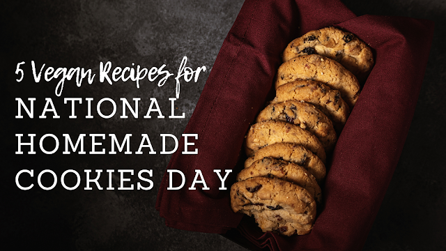 5 Vegan Recipes for National Homemade Cookies Day