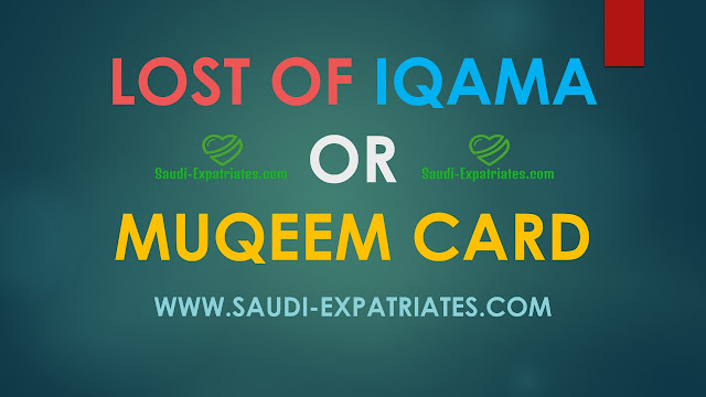LOST OF IQAMA MUQEEM CARD