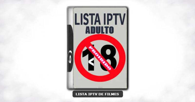 Lista iptv adulto: lista iptv de filmes adulto atualizada novembro 2018