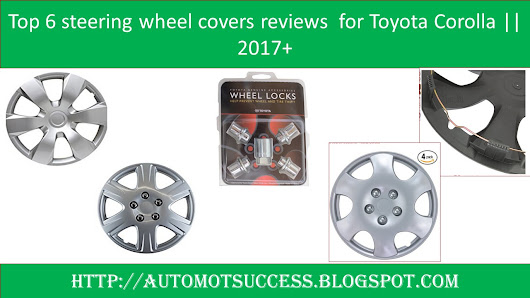 Top 6 steering wheel covers reviews for Toyota Corolla || 2017+