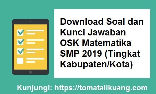 Download Soal & Kunci Jawaban OSN Matematika SMP 2019 Tingkat Kabupaten/Kota