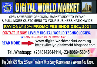 """DIGITAL WORLD MARKET! WELCOME TO LIVELY DIGITAL WORLD TECHNOLOGIES. Motto: Because """"HE"""" Lives.... Take advantage of this innovation to advance and start pulling more customers to your business. Our vision is to impart the knowledge and benefit of opening a """"Digital Market Shop"""" in every business owner worldwide. Open a """"Website"""" Or """"Digital Market Shop"""" site for your business at our 50% PROMO fee which ends Dec., 2021. Eg. www.yourbizname.com Or www.yourbizname.com.ng Or https://yourbizname.blogspot.com With any of these, we will also open a """"Digital Market Shop"""" site for your business and bring it into """"Digital World Market"""" Blog to attract more customers nationwide without any further payment. Take advantage of this token 50% Promo fee now to expand your business to be seen/known nationwide/beyond. What is """"Digital Market Shop""""? """"Digital Market Shop"""" simply means your physical business shop opened on the internet for everybody to be seeing it worldwide. When the banking industry introduced ATM cards for digital services, many people thought it was not going to work out but today, virtually everybody have keyed into it and are using it for more convenient transactions. Many people's businesses seems like they are in the hiding, denying most of them contacts with customers unknown to them who might be interested in buying what they sell or need their services. Don't depend only on the people you know who live around you or in the residential city where you live for your business success. The world we live in today has gone digital. It is time for you to also upgrade your business and go digital, expand and let the world see what you deal on. What every serious businessman/woman needs to do now inorder to expand and pull more customers to their businesses is to join """"Digital World Market"""" and open a """"Digital Market Shop"""". When you open a """"Digital Market Shop"""", it will expose your business to be seen and known everywhere, thereby linking you to a great number of peopl"""