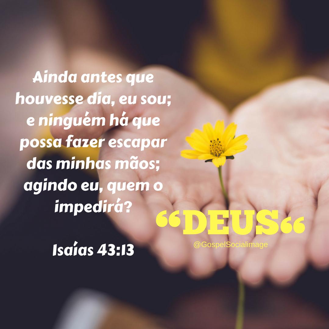 Lindas Imagens com Mensagens Bíblicas - Isaías 43.13