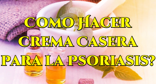 Como Hacer Crema Casera para la Psoriasis
