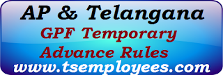 AP Telangana GPF Temporary Advance Rules