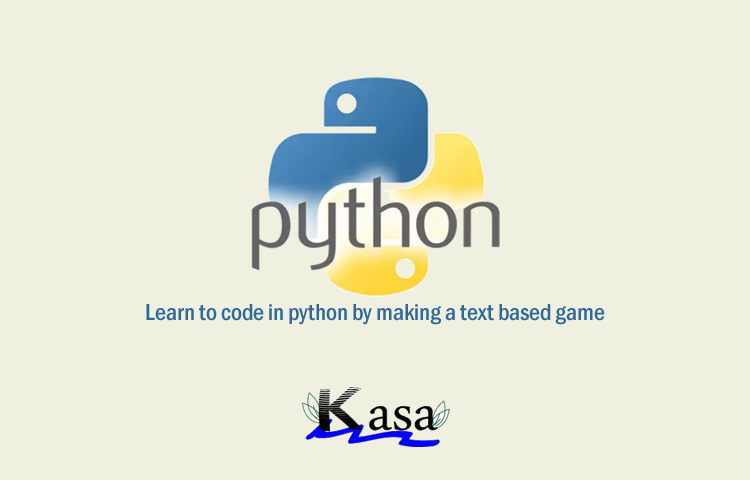 Learn to code in python by making a text based game with Kasatech