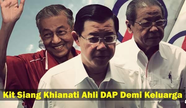 Kit Siang Khianati Ahli DAP Demi Keluarga
