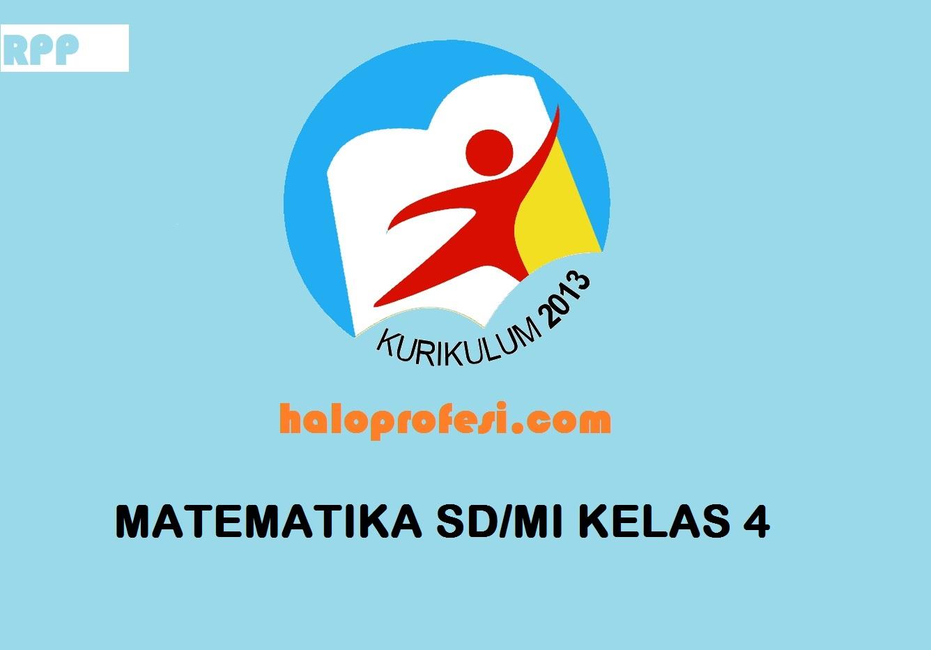 Rpp Matematika Semester 1 Dan 2 Kelas 4 Sd Mi K 2013 Revisi 2018 Ta 2019 2020 Haloprofesi