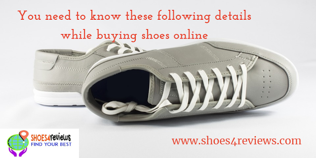 You need to know these following details while buying shoes online