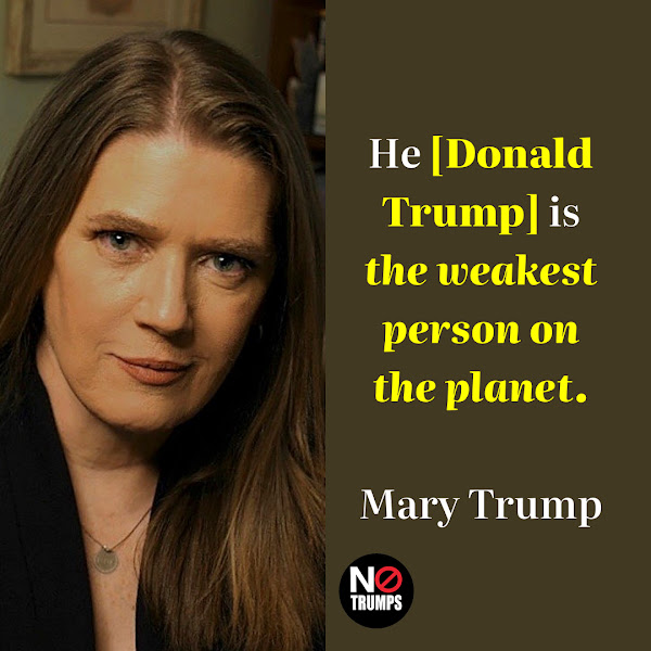 He [Donald Trump] is the weakest person on the planet. — Mary Trump