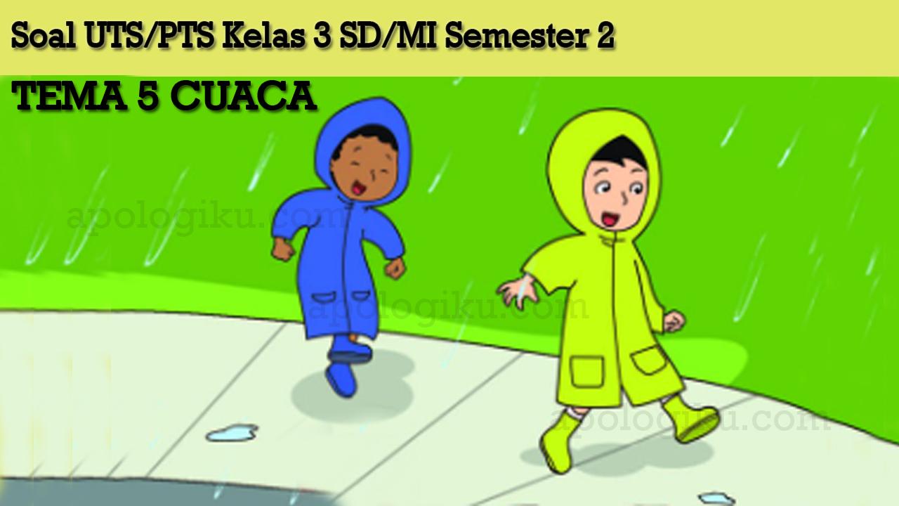 Soal K13 Kelas 3 Tema 5 Cuaca