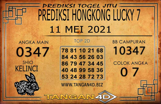 PREDIKSI TOGEL HONGKONG LUCKY 7 TANGAN4D 11 MEI 2021