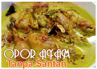 Resep Opor Ayam Tanpa Santan