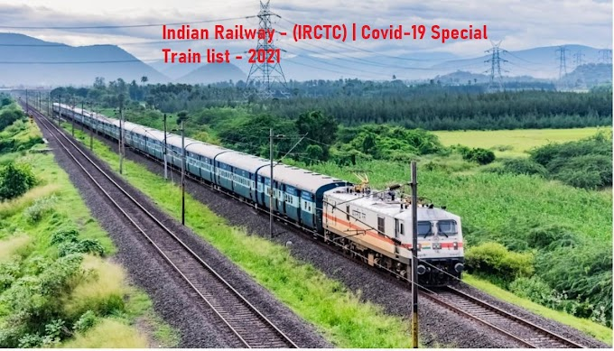 Indian Railway - (IRCTC) | Covid-19 Special Train list - 2021
