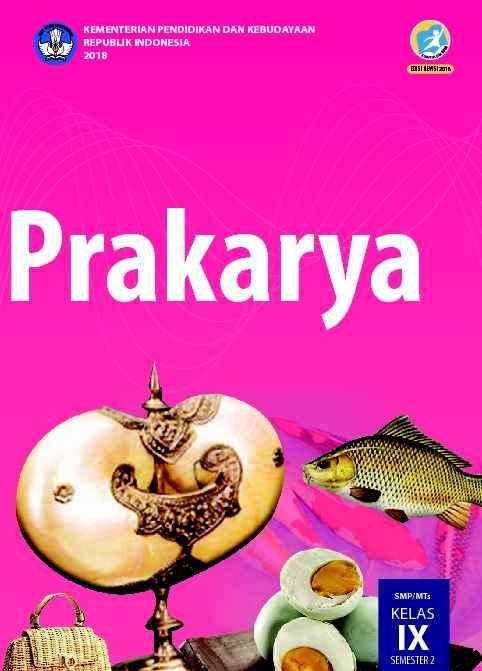 Buku Prakarya Kelas 9 Revisi 2018 -Buku Siswa