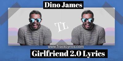 girlfriend-2.0-lyrics