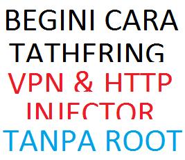 Cara Agar HTTP Injector bisa Tathering Tanpa Root (Internet Gratis)