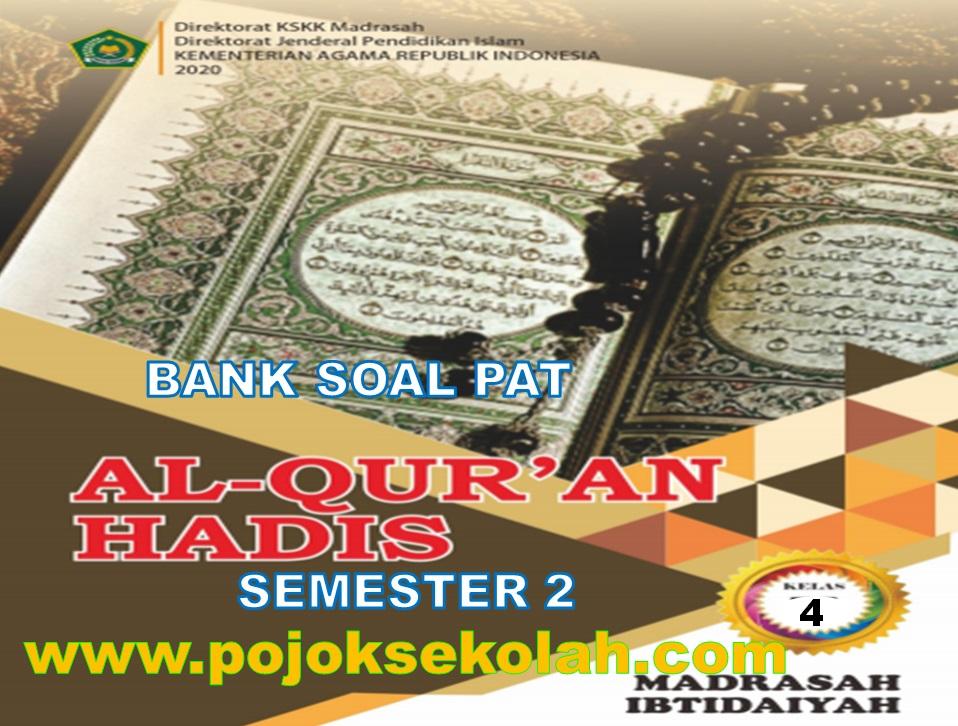 Soal PAT Semester 2 Al-Quran Hadis Kelas 4