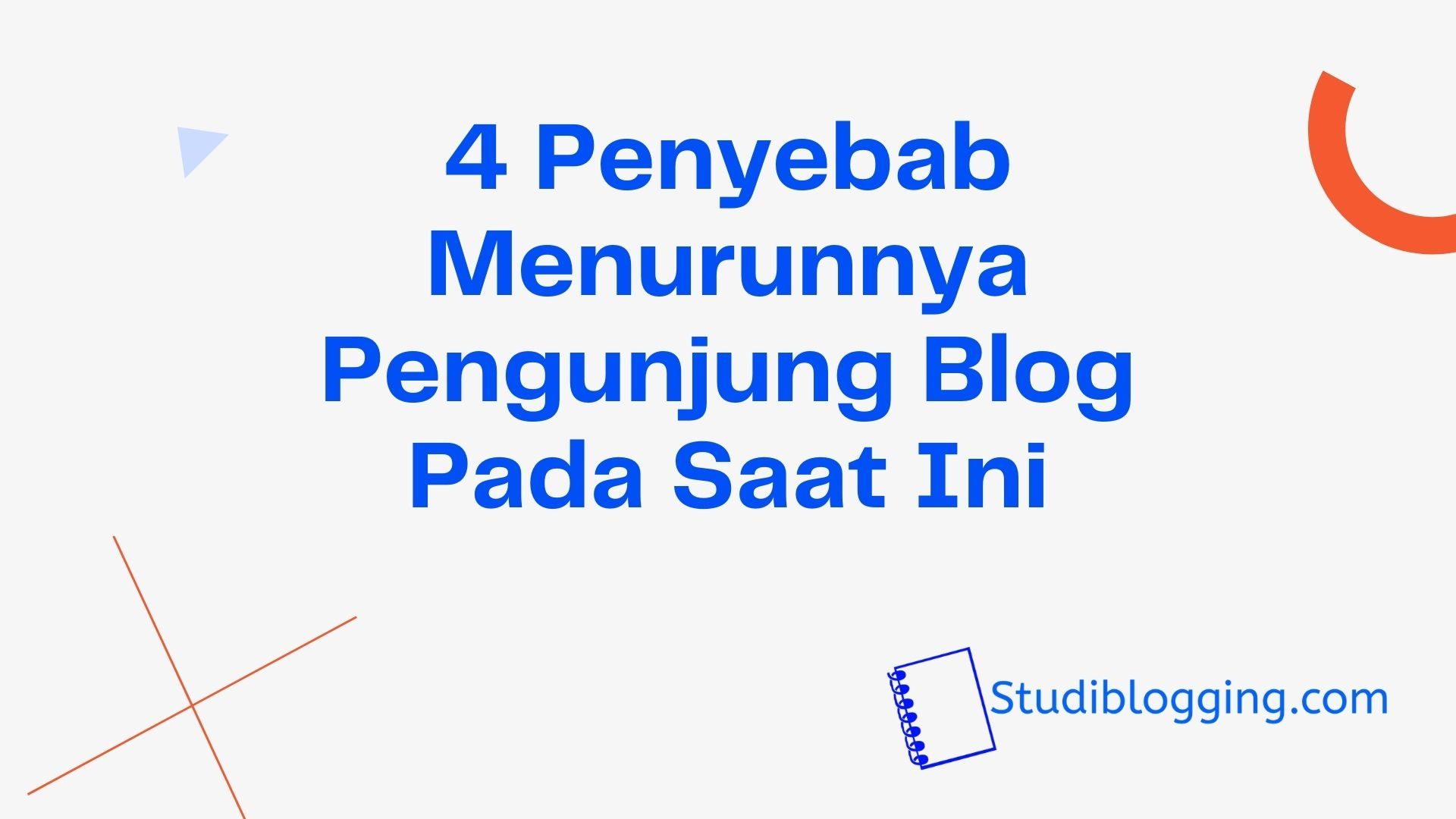 4 Penyebab Menurunnya Pengunjung Blog Pada Saat Ini